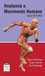 ANATOMIA E MOVIMENTO HUMANO - GUIA DE BOLSO