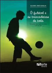 O Futebol e as Brincadeiras de Bola