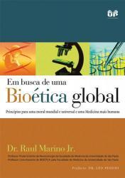 EM BUSCA DE UMA BIOÉTICA GLOBAL