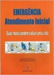 Emergência Atendimento Inicial - Suas Mãos Podem Salvar Uma Vida