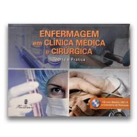 Enfermagem em Clínica Médica Cirúrgica - Teoria e Prática