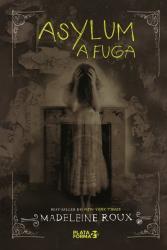ASYLUM: A FUGA
