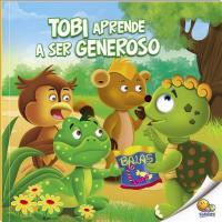 APRENDA BONS MODOS: TOBI APRENDE A SER GENEROSO