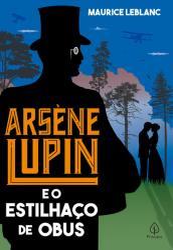 ARSÈNE LUPIN E O ESTILHAÇO DE OBUS