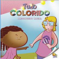 BULLYING: TUDO COLORIDO (PRECONCEITO RACIAL)