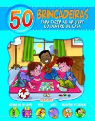 50 BRINCADEIRAS PARA FAZER AO AR LIVRE OU DENTRO DE CASA