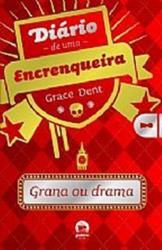 DIÁRIO DE UMA ENCRENQUEIRA: GRANA OU DRAMA (VOL. 3)