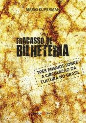 FRACASSO DE BILHETERIA : TRÊS ENSAIOS SOBRE A CIRCULAÇÃO DA CULTURA NO BRASIL