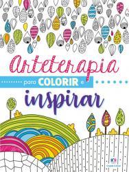 ARTETERAPIA PARA COLORIR E INSPIRAR